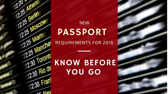 New Passport Requirements  for 2016: Know Before You Go