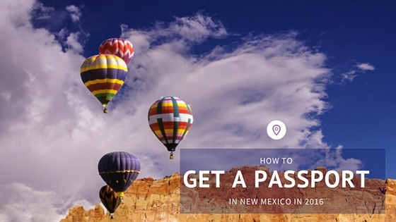 How to Get a Passport in New Mexico in 2016