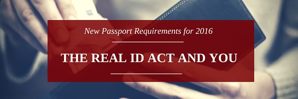Passport requirements - The Real ID Act