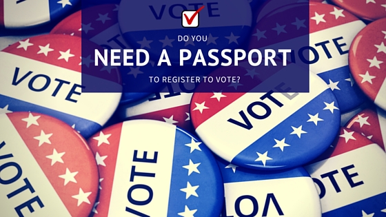 Do You Need a Passport to Register to Vote?
