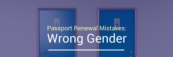 Passport Renewal Mistakes wrong gender