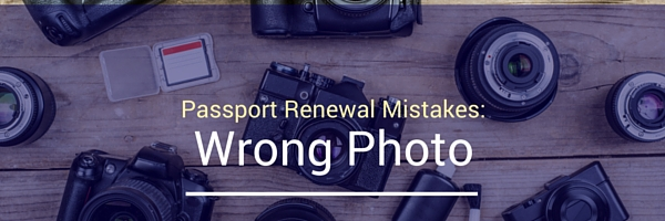 Image that says Passport Renewal Mistakes wrong photo - in front of a table with camera equipment