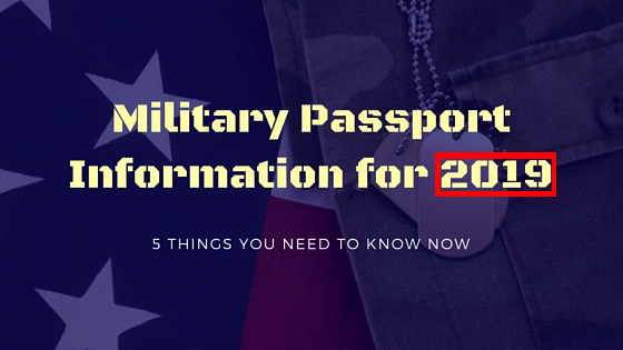 Military Passport Information for 2019: 5 Things You Need To Know Now