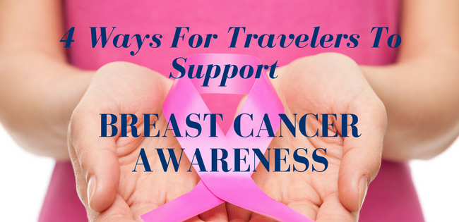 4 Ways Travelers Can Support Breast Cancer Awareness Month