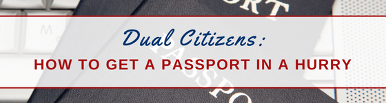 How to get a passport in a hurry as a dual citizen