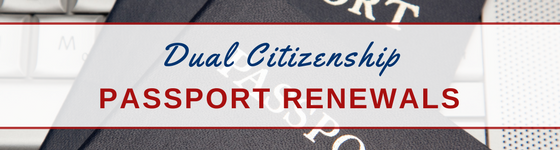 Dual citizenship passport renewals