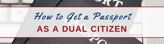 How to get a passport as a dual citizen