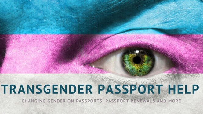 Transgender passport help: Changing Gender on Passports, Passport Renewals and More