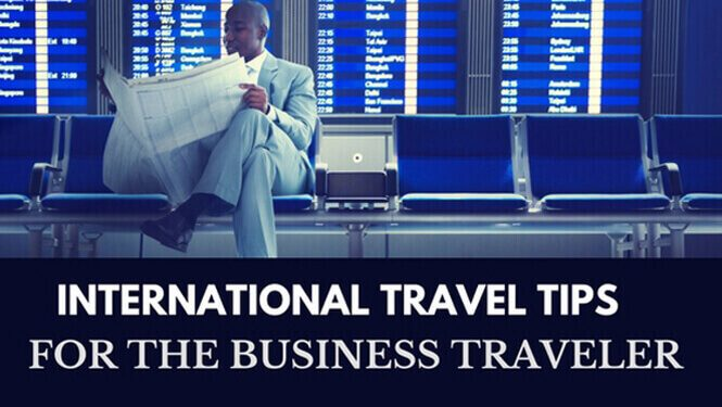 International Travel Tips for the Business Traveler